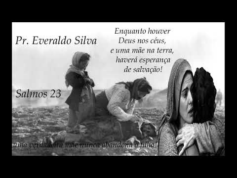 Enquanto houver Deus nos c�us, e uma m�e na terra, haver� esperan�a de salva��o! - Pr. Everaldo Silva