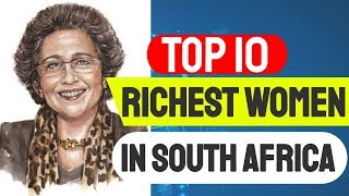 Gambar cover Top 10 Richest Women In South Africa 2018