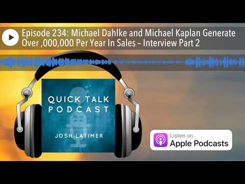 Episode 234: Michael Dahlke and Michael Kaplan Generate Over $25,000,000 Per Year In Sales – In
