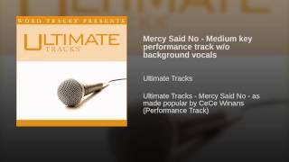 Mercy Said No - Medium key performance track w/o background vocals
