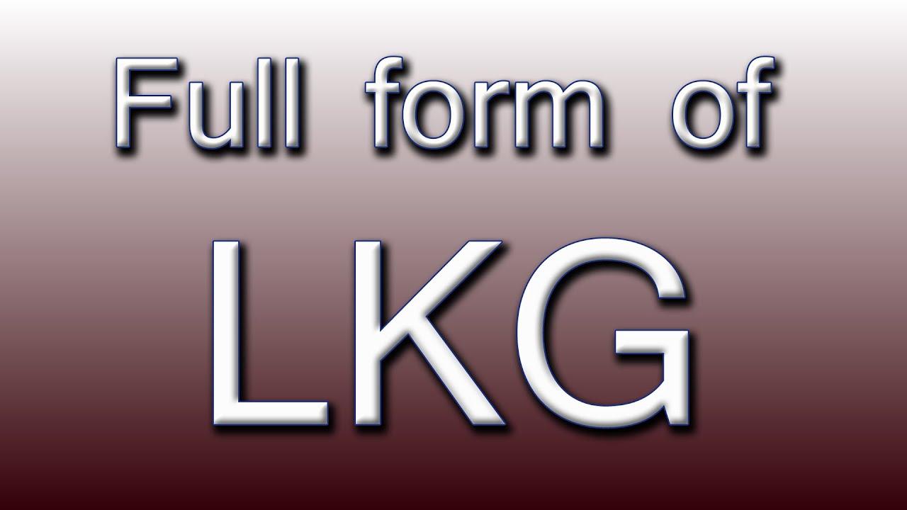 Full form of LKG