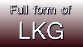 Full form of LKG