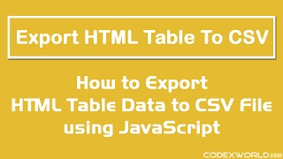 Export HTML Table Data to CSV using JavaScript