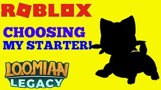 CHOOSING MY STARTER LOOMIAN IN ROBLOX LOOMIAN LEGACY! (PART 1)