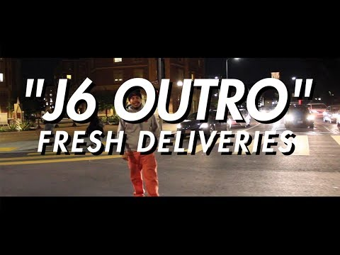 Fresh Deliveries — J6 Outro