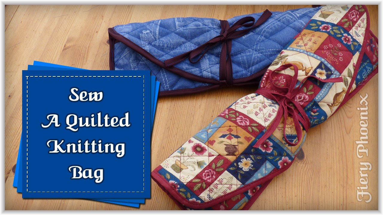 Sew a Quilted Knitting Bag