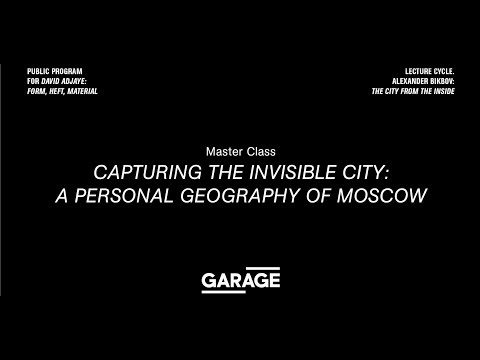Workshop. Capturing the Invisible City: A Personal Geography of Moscow at Garage