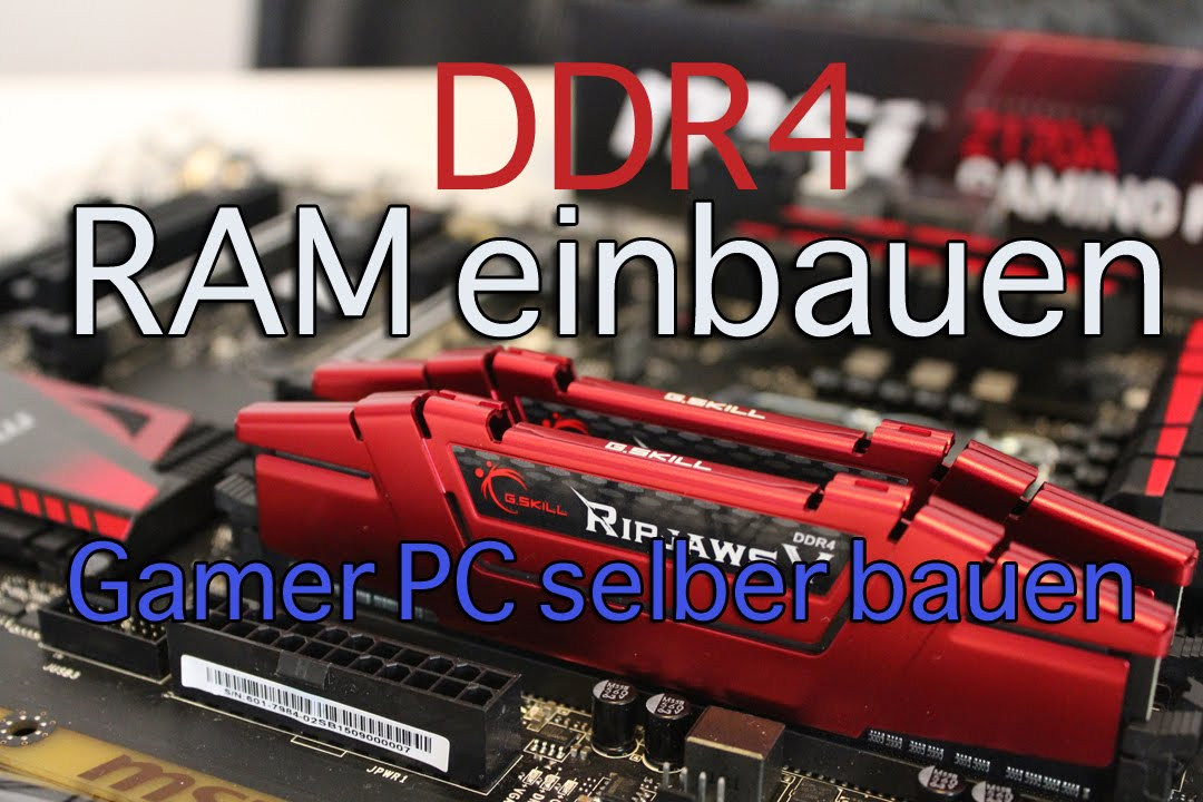 ddr4 ram einbauen pc selber bauen 2015 2016 anleitung youtube. Black Bedroom Furniture Sets. Home Design Ideas