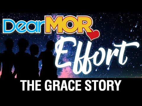 "Dear MOR: ""Effort"" The Grace Story 10-19-17"