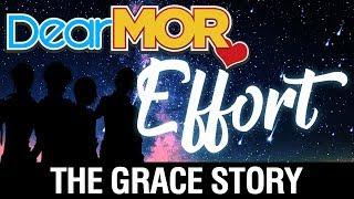 "Dear MOR: ""Effort"" The Grace Story 10-19-17"