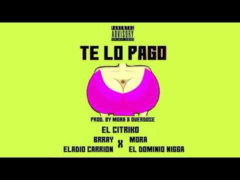 Te Lo Pago - Ele.A El Dominio x Eladio Carrion x Brray x El Citriko x Mora (Audio Oficial)