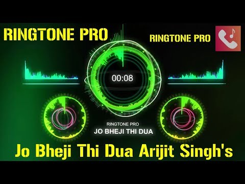 Jo Bheji Thi Dua Arijit Singh's Hit Track Ringtone For Mobile || RINGTONE PRO