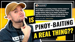 Are Some YouTubers Taking Advantage of Pinoy's Thirst for Global Validation? Pinoybaiting?