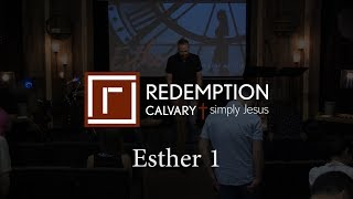 Esther 1 - Redemption Calvary