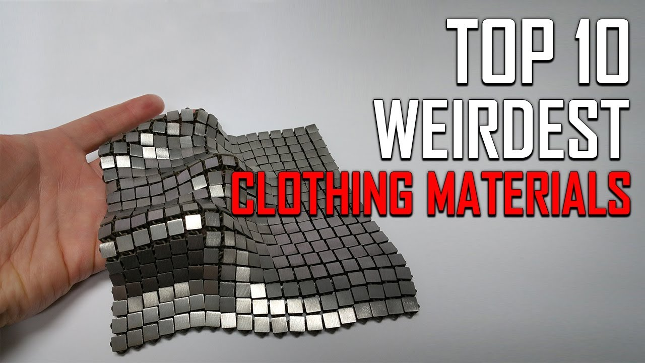 top 10 weirdest material