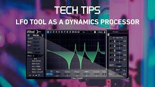 Tech Tip - Using LFO Tool as a Dynamics Processor