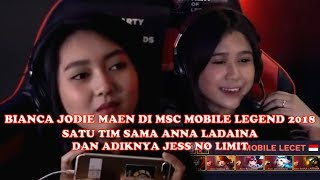 Download Video BIANCA JODI, ANNA LADAINA, ADIKNYA JESS NO LIMIT MAEN DI MSC 2018 MOBILE LEGEND BANG BANG MP3 3GP MP4