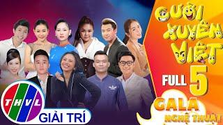 Gala nghệ thuật Cười xuyên Việt - Tập 5 FULL