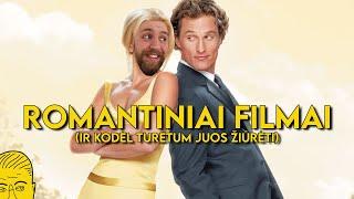 ROMANTINIAI FILMAI (ir kodėl turėtum juos žiūrėti)