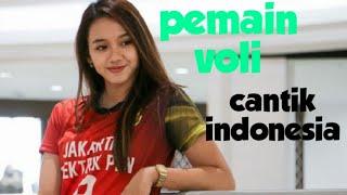 Pemain Voli Putri Indonesia Yang Nggak Kalah Cantik Sama Sabina Altynbekova
