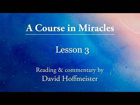 """ACIM Lesson 3 """"I do not understand anything I see"""" Plus Text with David Hoffmeister"""