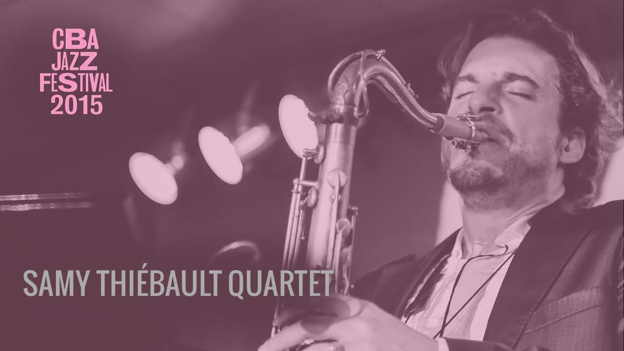 Samy Thiébault Quartet | CBA JAZZ | FESTIVAL 2015