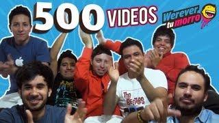 VIDEO NÚMERO 500 - SOMOS, POR USTEDES ◀︎▶︎WEREVERTUMORRO◀︎▶︎