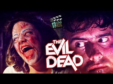 13 O'Clock Movie Retrospective: The Evil Dead