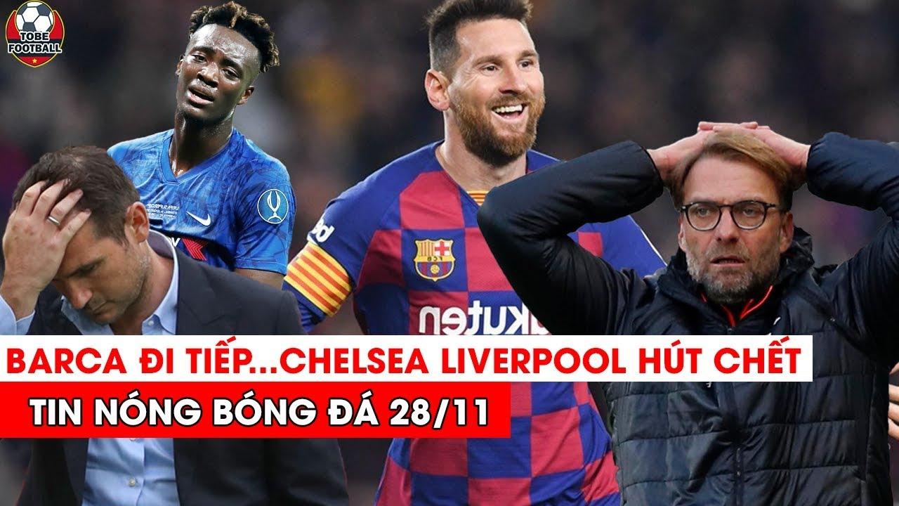 🔴TIN NÓNG BÓNG ĐÁ 28/11 : Tổng hợp kết quả cúp C1…Barca Đại Thắng…Chelsea, Liverpool Hút Chết