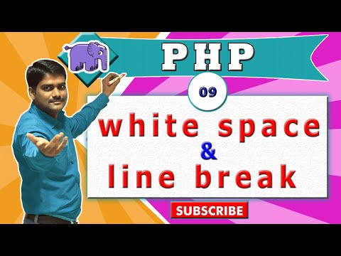 PHP Video Tutorial 09 - White Space & Line Break In PHP