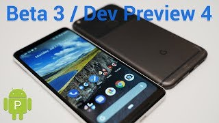 Android P Beta 3 / Dev Preview 4 - What's New?