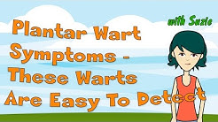 Plantar Wart Symptoms - These Warts Are Easy To Detect