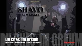 Download lagu Shavo - Du Ches Im Grkum