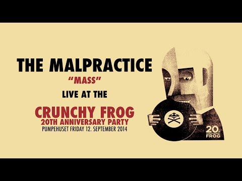 The Malpractice - Mass (Live at the Crunchy Frog 20th Anniversary Party)