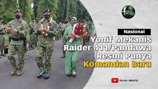 Yonif Mekanis Raider 411/Pandawa Resmi Punya Komandan Baru