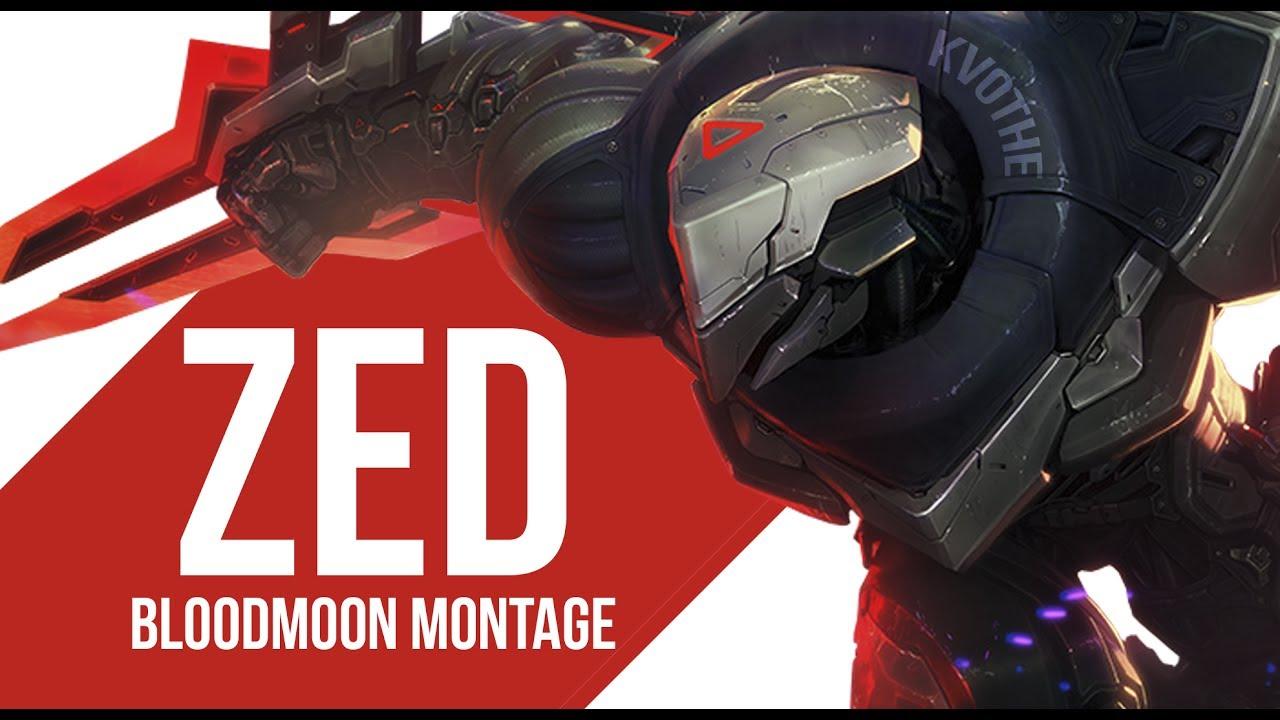Zed blood moon montage youtube - Blood moon zed ...