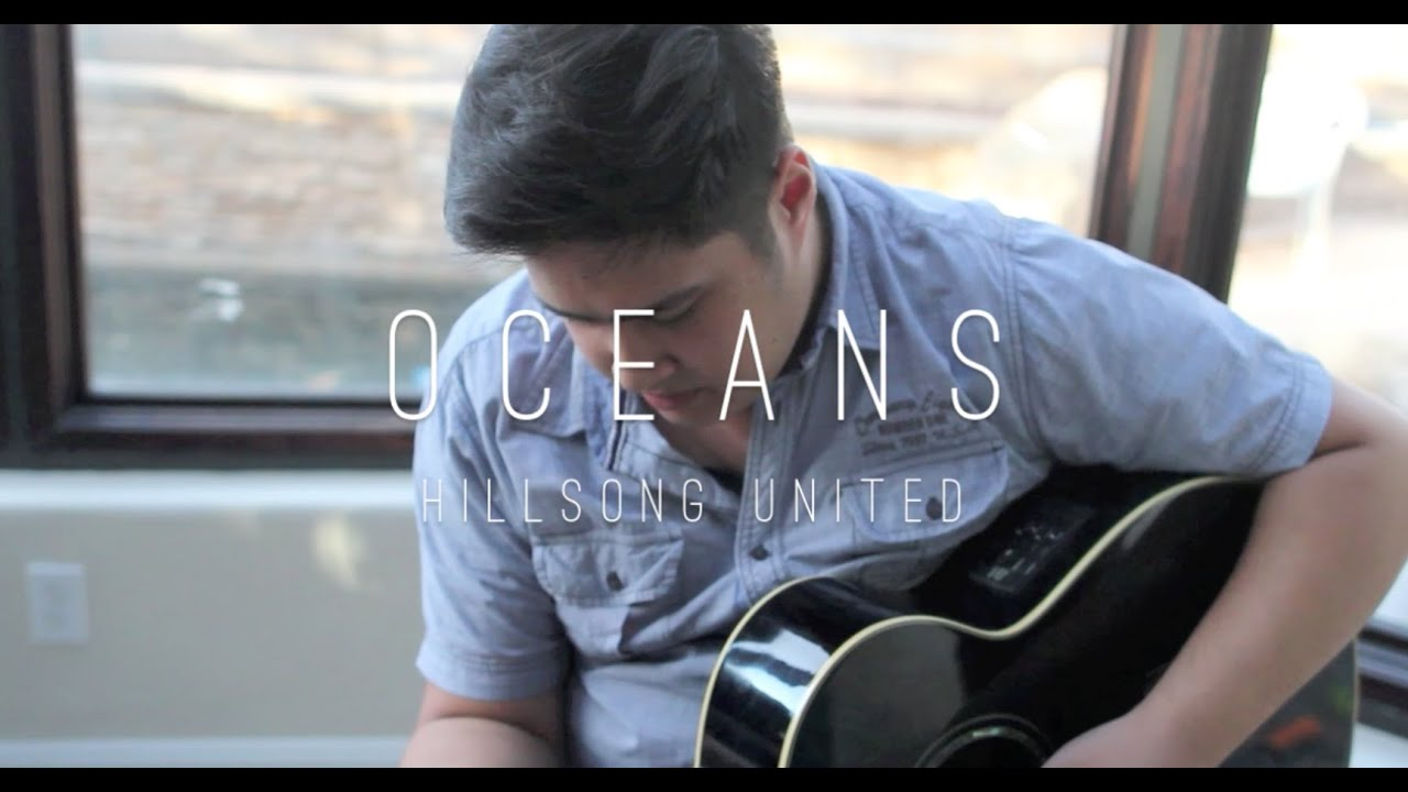 Download Oceans   Hillsong UNITED   Cover by Justin Critz