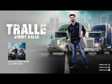 TRALLE (Official video) || JIMMY KALER || MISTA BAAZ || NEW PUNJABI SONG 2017 ||