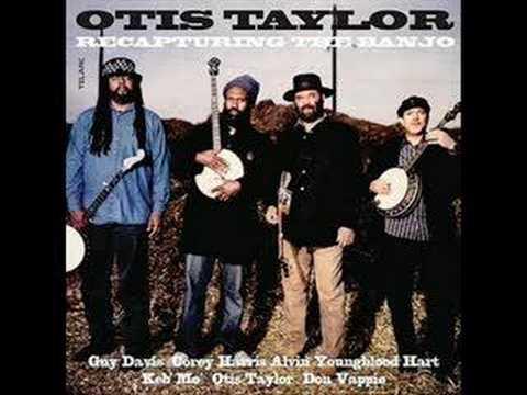 Otis Taylor - Little Liza Jane
