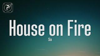 Sia - House on Fire (Lyrics)
