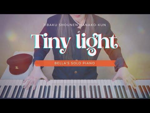 🎵지박소년 하나코군 ED - Tiny Light | Bella's Solo Piano