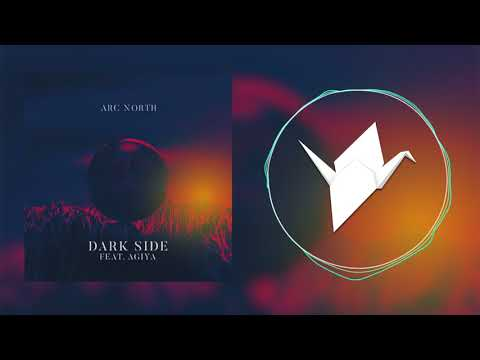 Arc North - Dark Side (ft. Agiya)