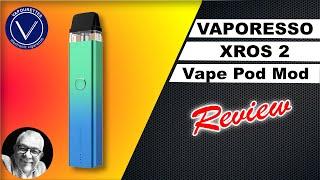 Vaporesso XROS 2 review. A mขch improved pod mod.