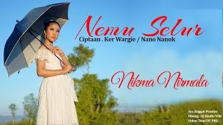 NIKMA NIRMALA - NEMU SELUR (Official Music Video)
