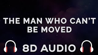 The Script The Man Who Can T Be Moved 8D AUDIO