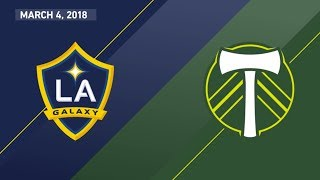 HIGHLIGHTS: LA Galaxy vs. Portland Timbers | March 4, 2018