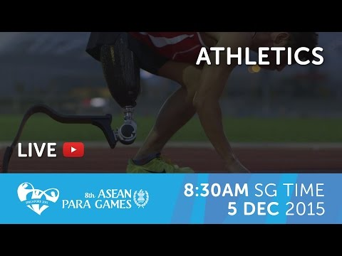 Athletics:Track & Field Heat and Finals (Day 2 morning) | 8th ASEAN Para Games 2015