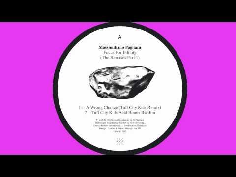 Massimiliano Pagliara - A Wrong Chance (Tuff City Kids Remix)