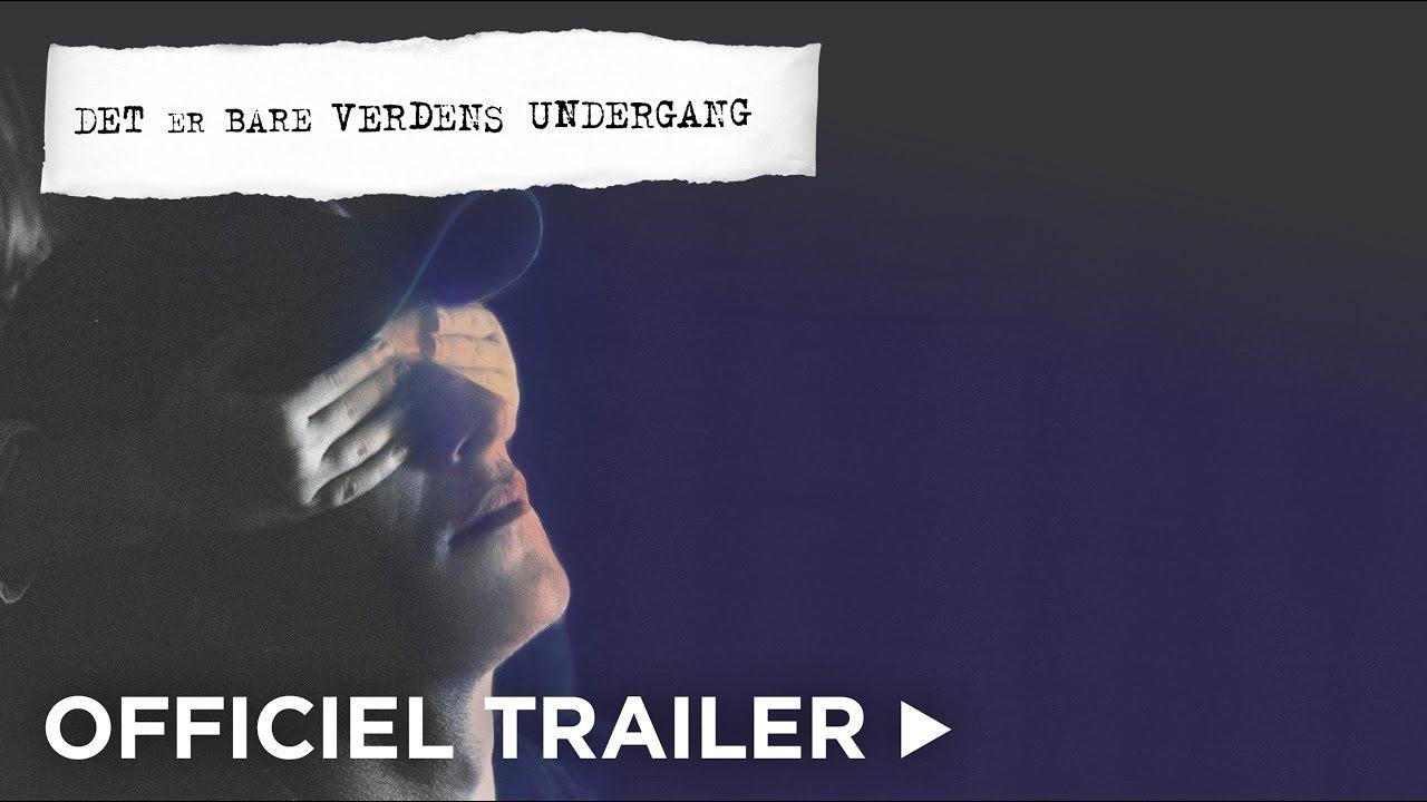 DET ER BARE VERDENS UNDERGANG trailer - biografpremiere 23. marts