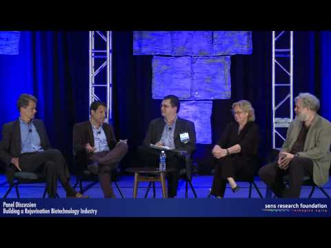 Building a Rejuvenation Biotechnology Industry - Panel Discussion